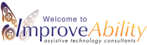 Picture of ImproveAbility Logo - ImproveAbility written in italics with assistive technology consultants written underneath , a butterfly shape with gears for wings surrounds the I
